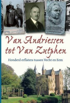 Van Andriessen tot Van Zutphen - Honderd erflaters tussen Vecht en Eem Image