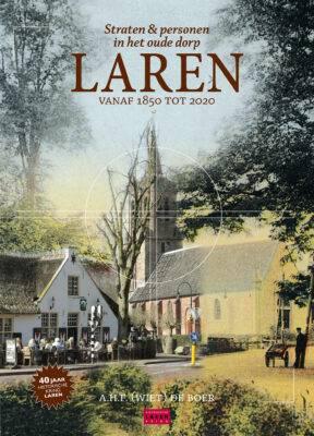 Straten & personen in het oude dorp Laren - vanaf 1850 tot 2020 Image